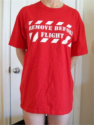 Remove Before Flight Tee Shirt - Free Shipping